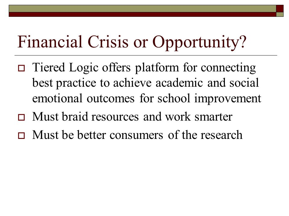 Financial Crisis or Opportunity?  Tiered Logic offers platform for connecting best practice to achieve academic and social emotional outcomes for sch
