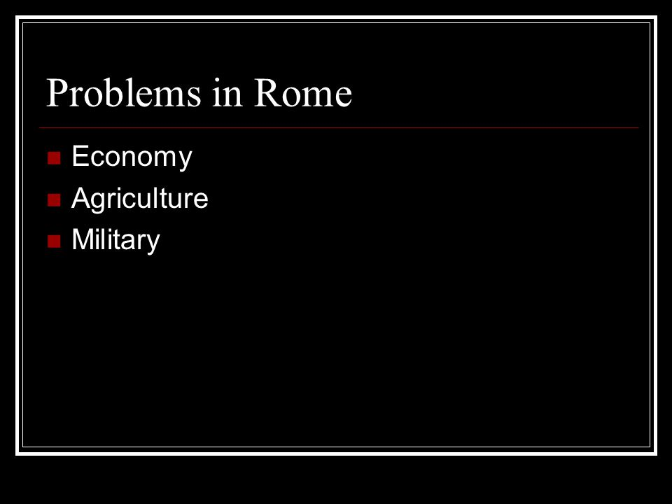Problems in Rome Economy Agriculture Military