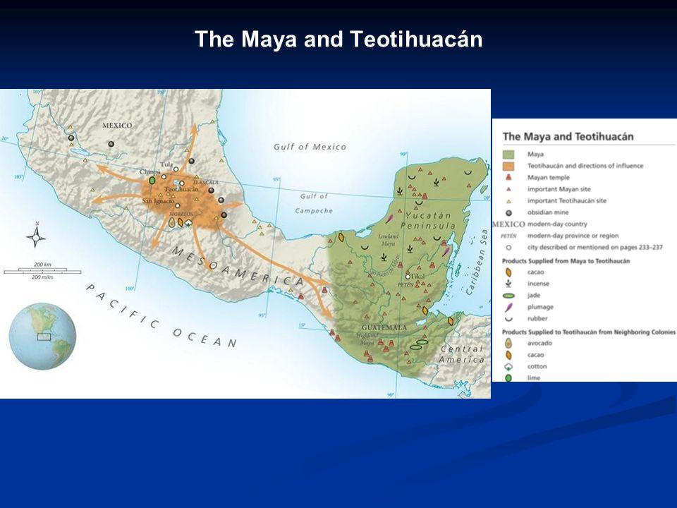 The Maya and Teotihuacán