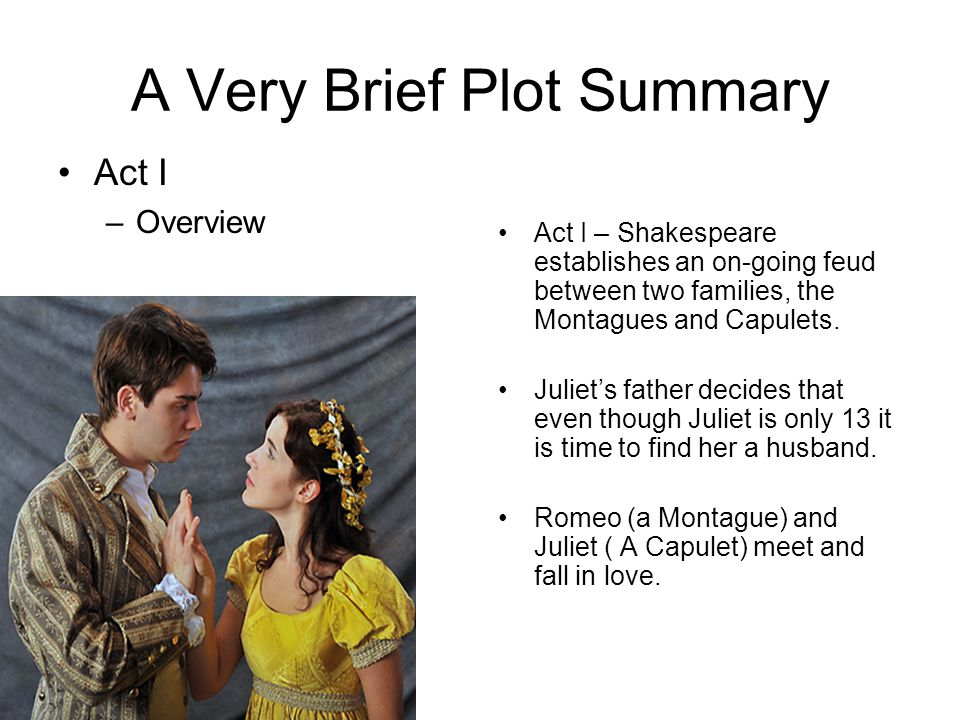 – –– The Montagues –Romeo –Lord and Lady Montague –Benvolio Introspective; upset over being scorned by Rosaline Romeo's parents Friend of Romeo; acts as a peacemaker; level-headed