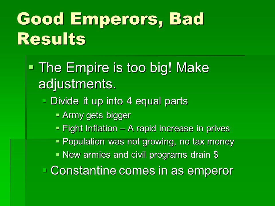 Good Emperors, Bad Results  The Empire is too big.