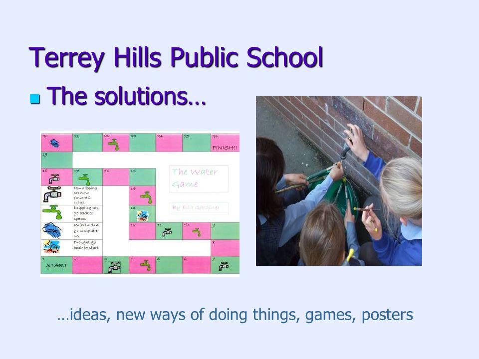 Terrey Hills Public School The solutions… The solutions… …ideas, new ways of doing things, games, posters