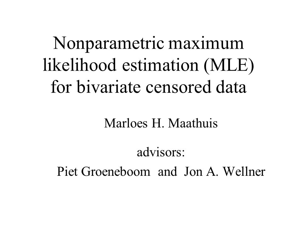 Nonparametric maximum likelihood estimation (MLE) for bivariate censored data Marloes H.