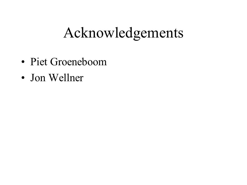 Acknowledgements Piet Groeneboom Jon Wellner