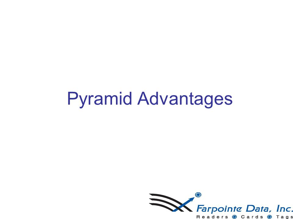 Pyramid Advantages