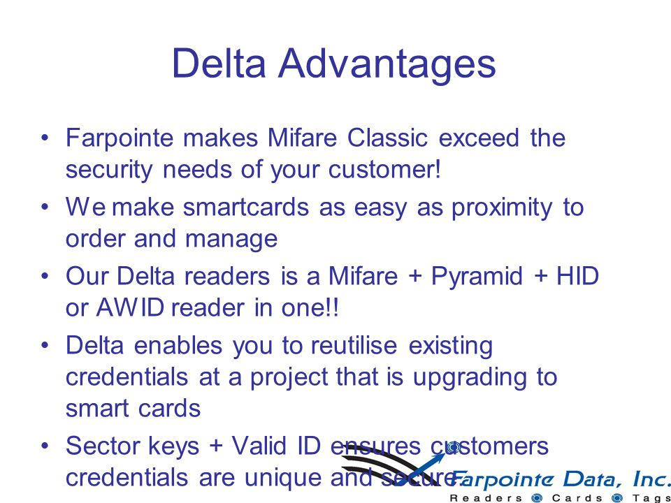 Delta Advantages Farpointe makes Mifare Classic exceed the security needs of your customer.