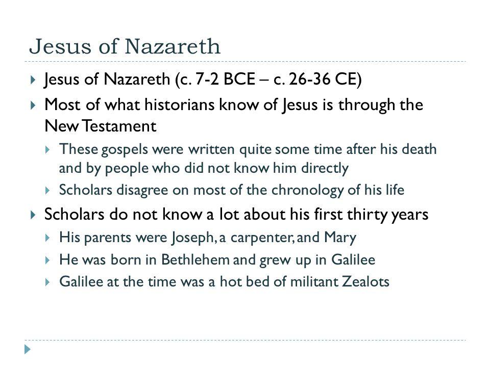 Jesus of Nazareth  Jesus of Nazareth (c. 7-2 BCE – c.