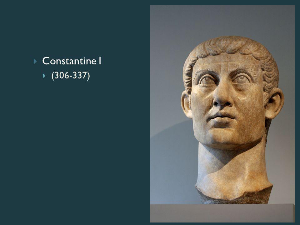  Constantine I  (306-337)