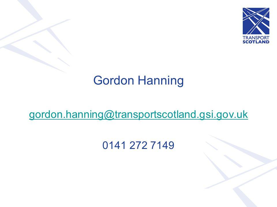 Gordon Hanning gordon.hanning@transportscotland.gsi.gov.uk 0141 272 7149
