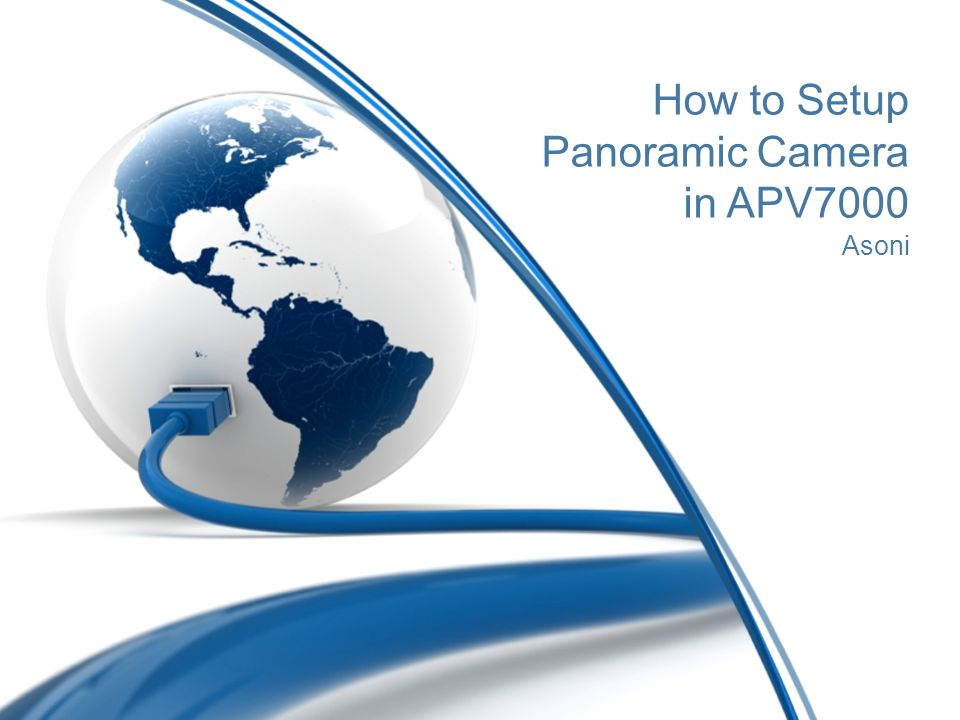 APV7000: Panoramic Camera Setup Open control panel above the video or press F8