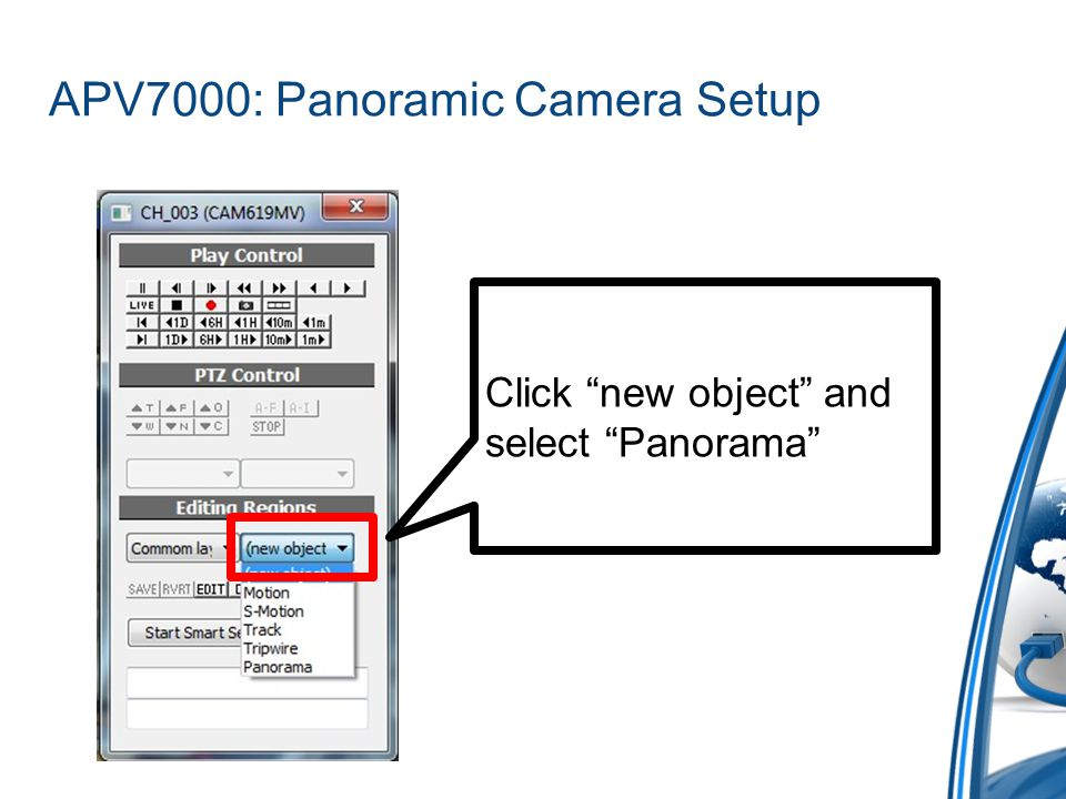 APV7000: Panoramic Camera Setup Click new object and select Panorama
