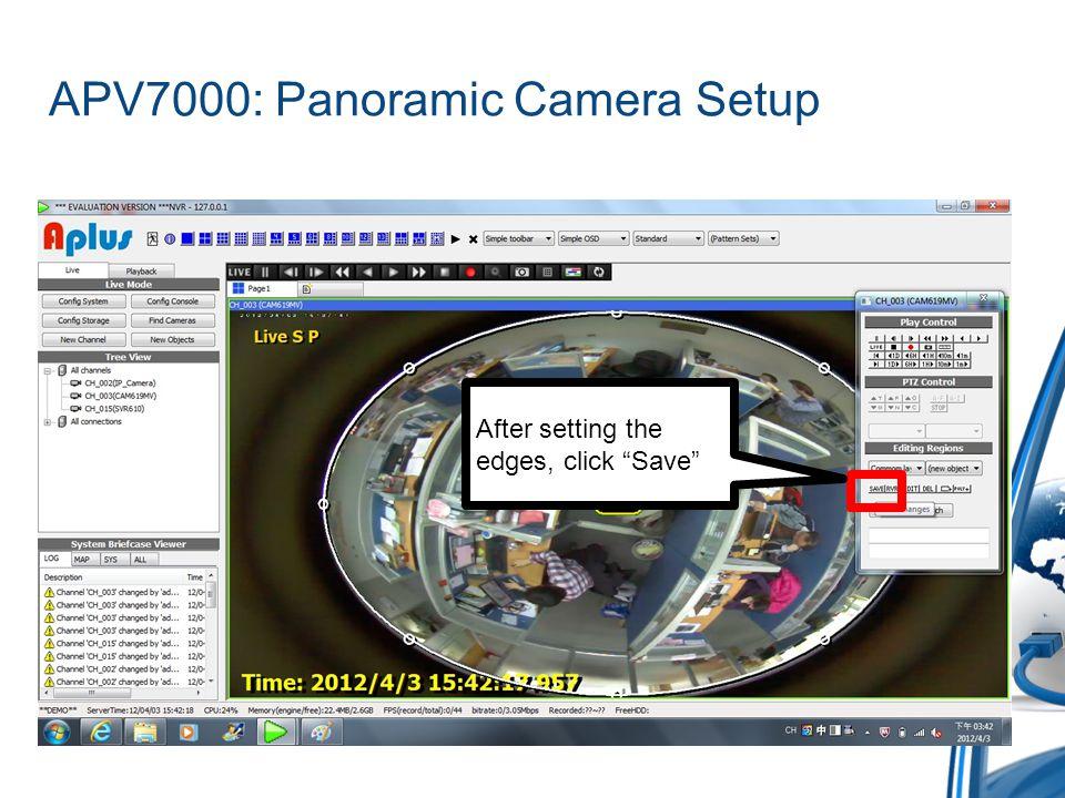 APV7000: Panoramic Camera Setup Right click the video and select Video Setup