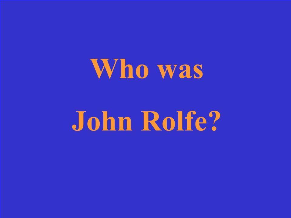 John Rolfe, John Locke, or John Jay