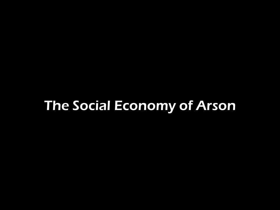 The Social Economy of Arson