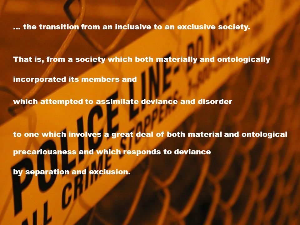 … the transition from an inclusive to an exclusive society.