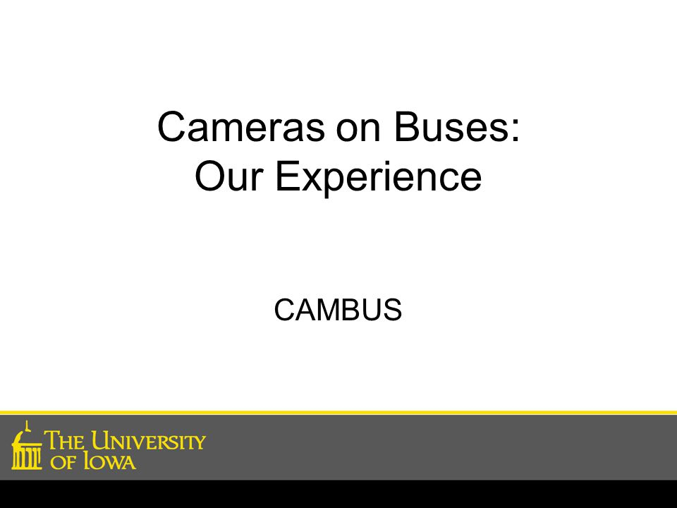 Cameras on Buses: Our Experience CAMBUS