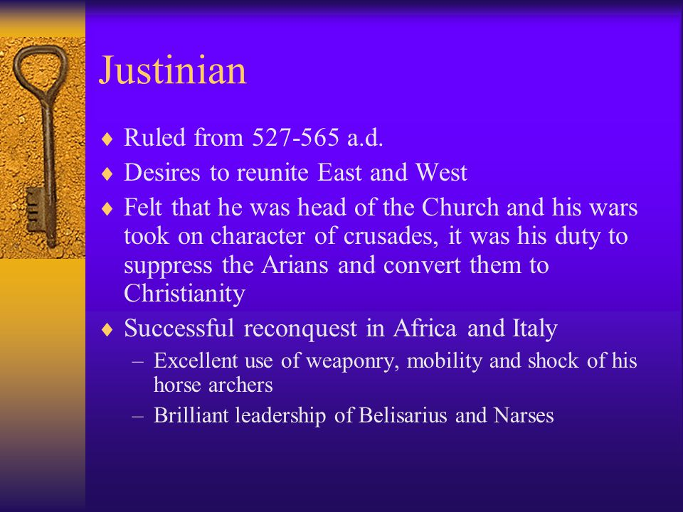 Justinian  Ruled from 527-565 a.d.