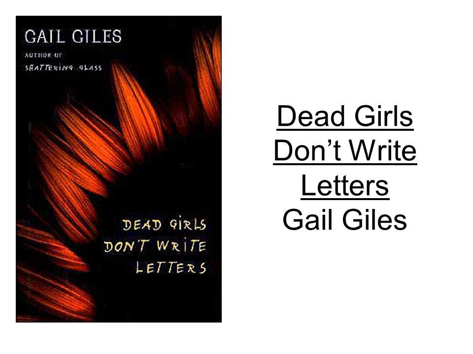 Dead Girls Don't Write Letters Gail Giles