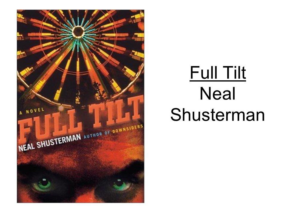Full Tilt Neal Shusterman