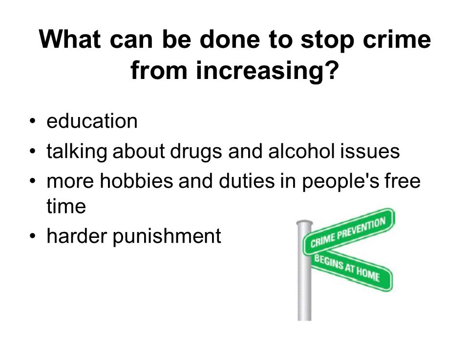 Types of crime Mugging Swearing in public Drink driving Graffiti Creating and releasing computer viruses Trespassing Dropping litter Petty crime