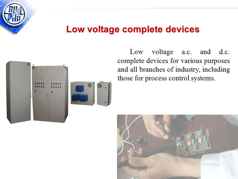 18 Low voltage complete devices Low voltage a.c. and d.c.