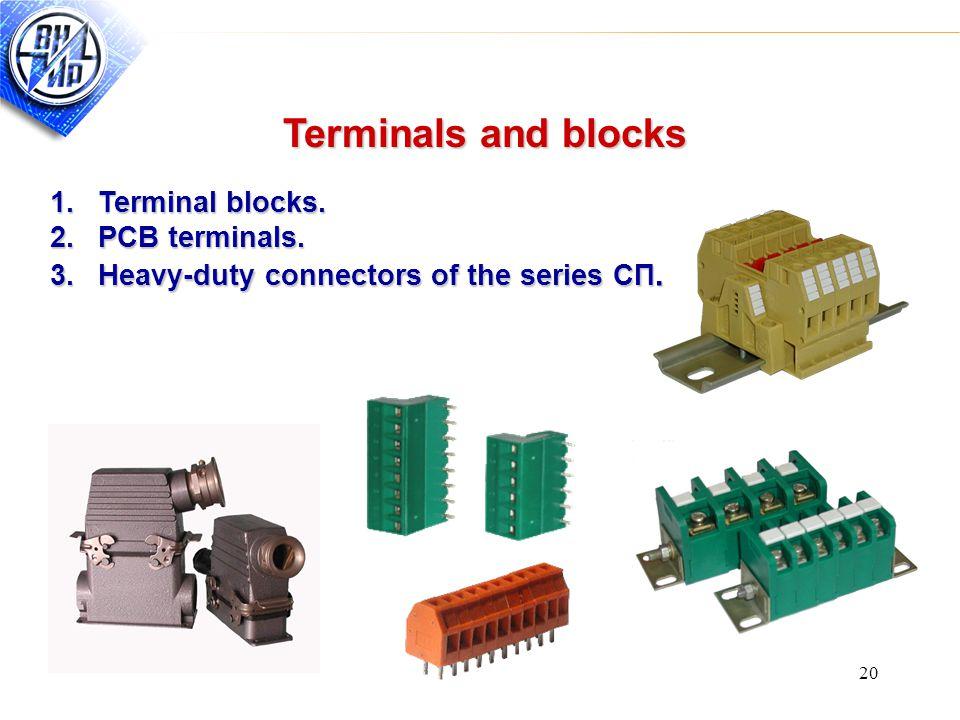 20 Terminals and blocks 1.Terminal blocks. 2.PCB terminals.