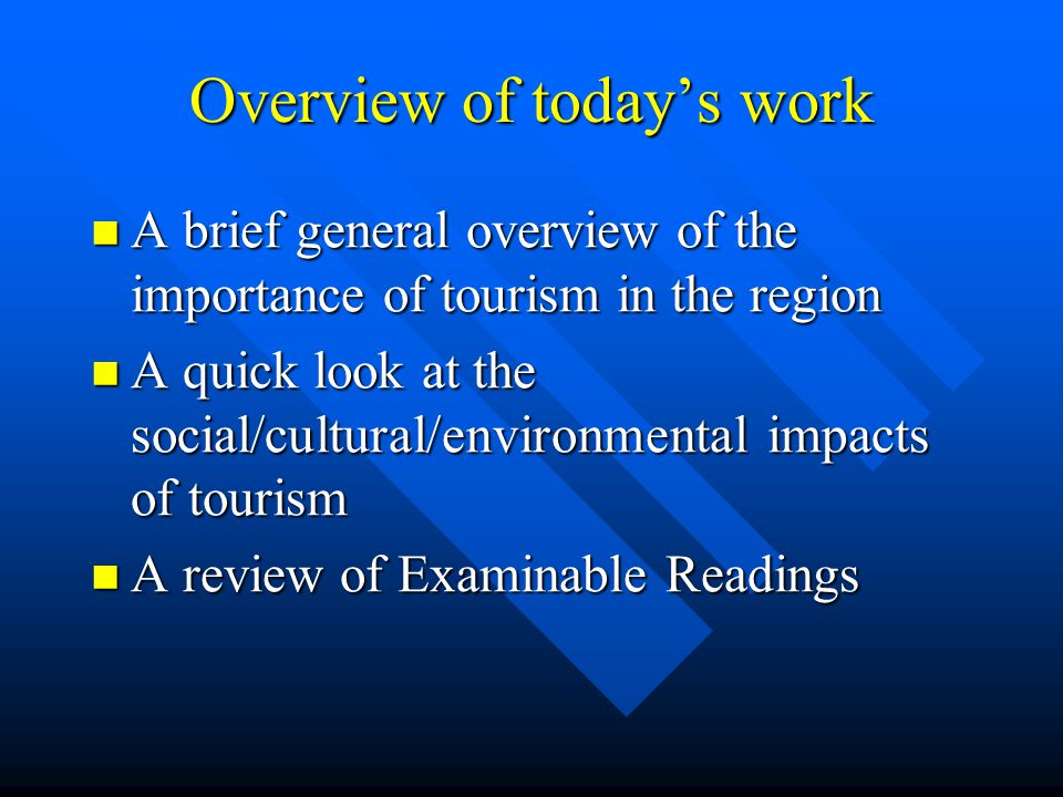 Objectives for Module 6 On successful completion of this module you should be able to Describe the significance of tourism for selected countries in the region Describe the significance of tourism for selected countries in the region Discuss the contribution makes to development in selected regional countries Discuss the contribution makes to development in selected regional countries (ignore)Discuss tourism and the development of labour in the global system (ignore)Discuss tourism and the development of labour in the global system