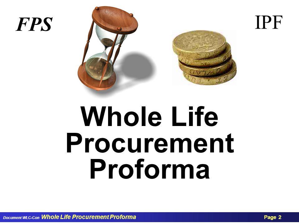 Document WLC-Con Whole Life Procurement Proforma Page 2 Whole Life Procurement Proforma IPF FPS