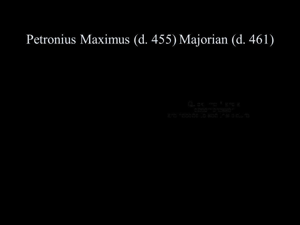 Petronius Maximus (d. 455) Majorian (d. 461)