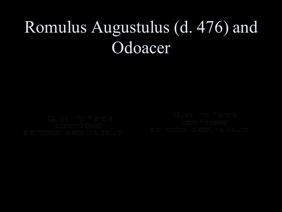 Romulus Augustulus (d. 476) and Odoacer