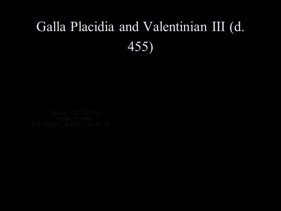 Galla Placidia and Valentinian III (d. 455)