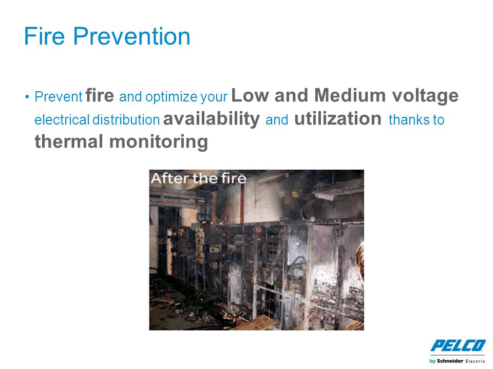 Fire Prevention Prevent fire and optimize your Low and Medium voltage electrical distribution availability and utilization thanks to thermal monitorin