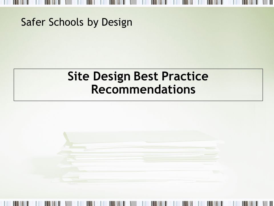 Safer Schools by Design Site Design Best Practice Recommendations