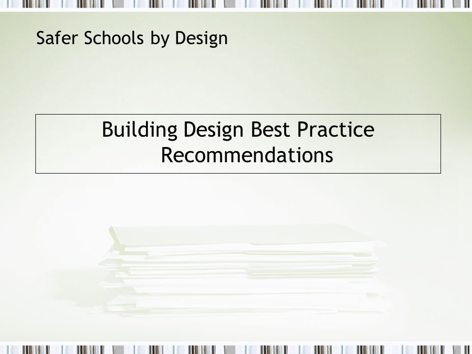 Safer Schools by Design Building Design Best Practice Recommendations