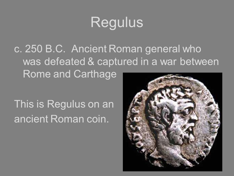 Regulus c.250 B.C.