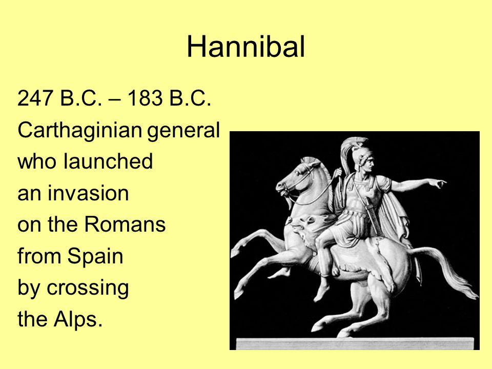 Hannibal 247 B.C.– 183 B.C.