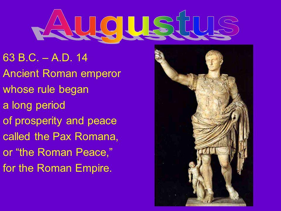 63 B.C. – A.D.