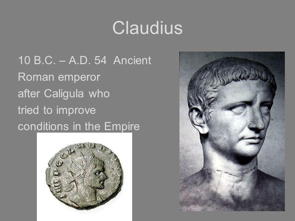 Claudius 10 B.C. – A.D.