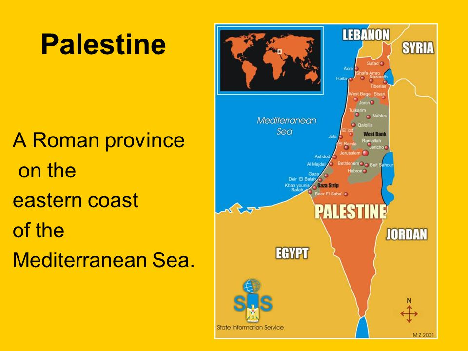 Palestine A Roman province on the eastern coast of the Mediterranean Sea.