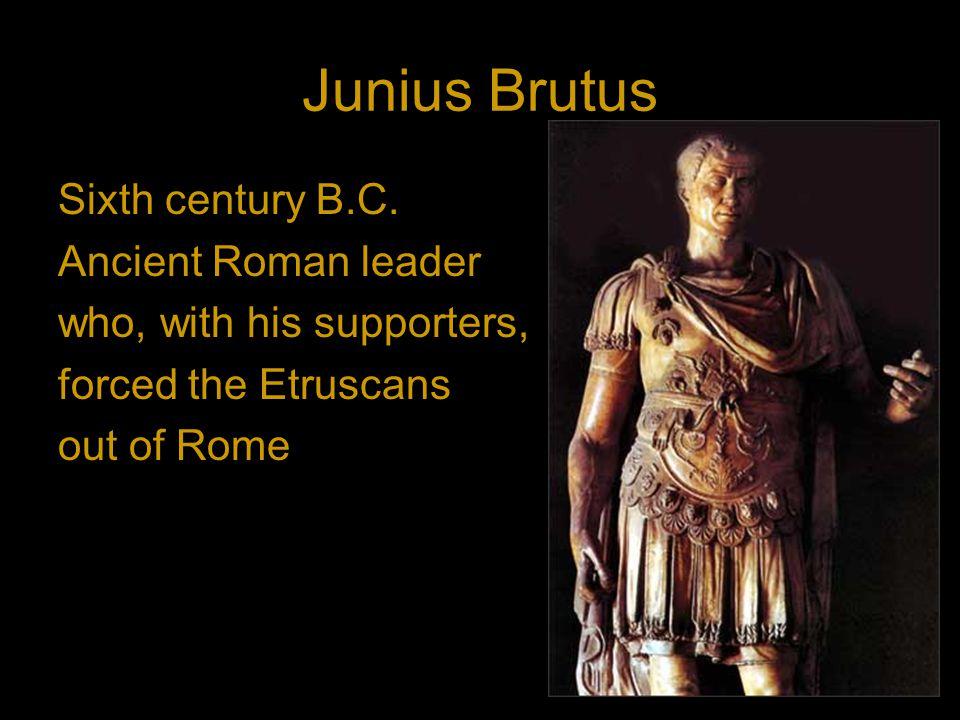 Junius Brutus Sixth century B.C.