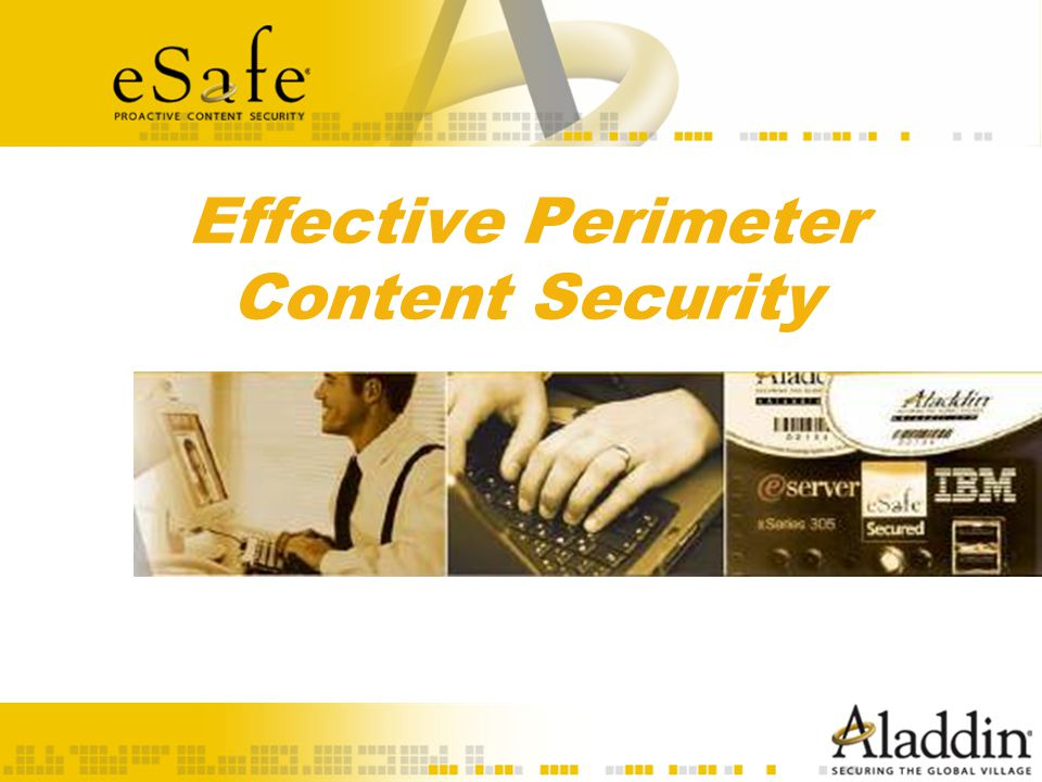Effective Perimeter Content Security