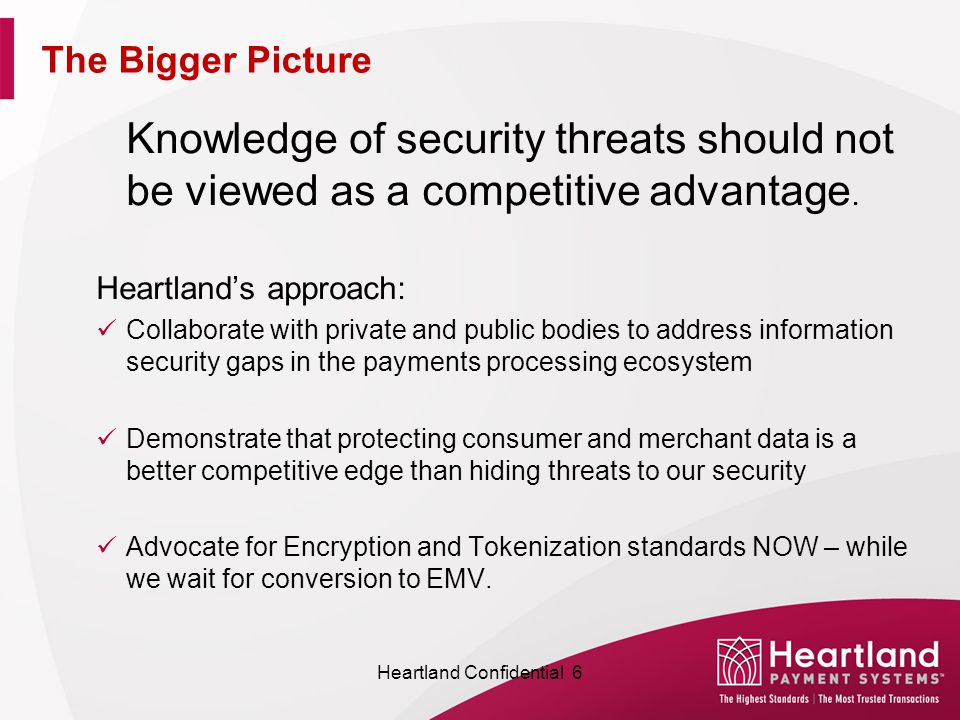 The Bigger Picture Knowledge of security threats should not be viewed as a competitive advantage.
