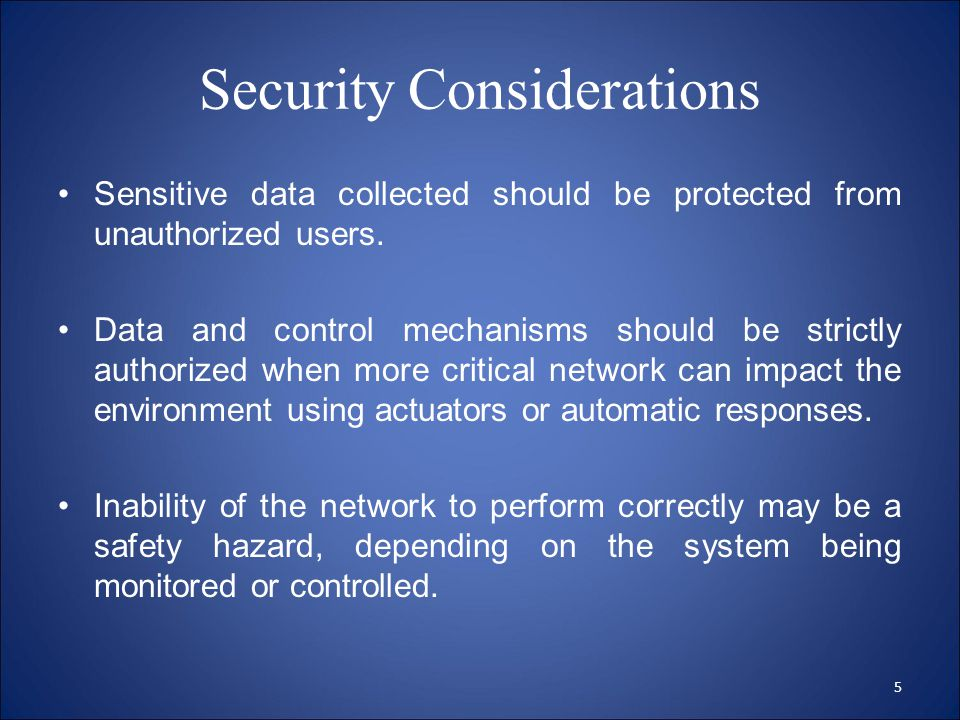 Security Considerations Sensitive data collected should be protected from unauthorized users.