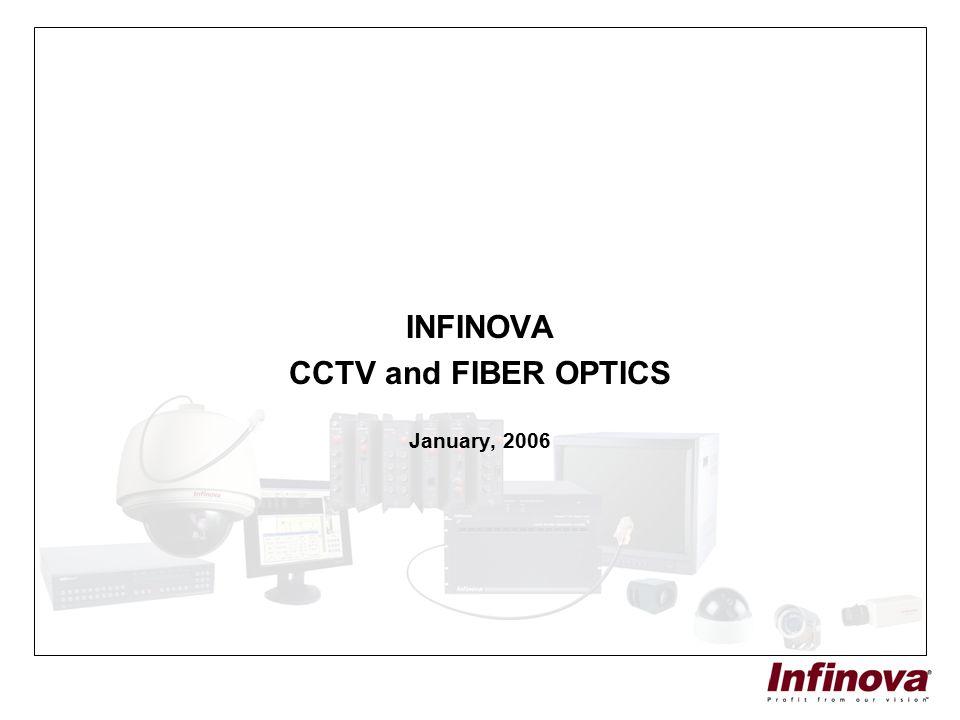 INFINOVA CCTV and FIBER OPTICS January, 2006