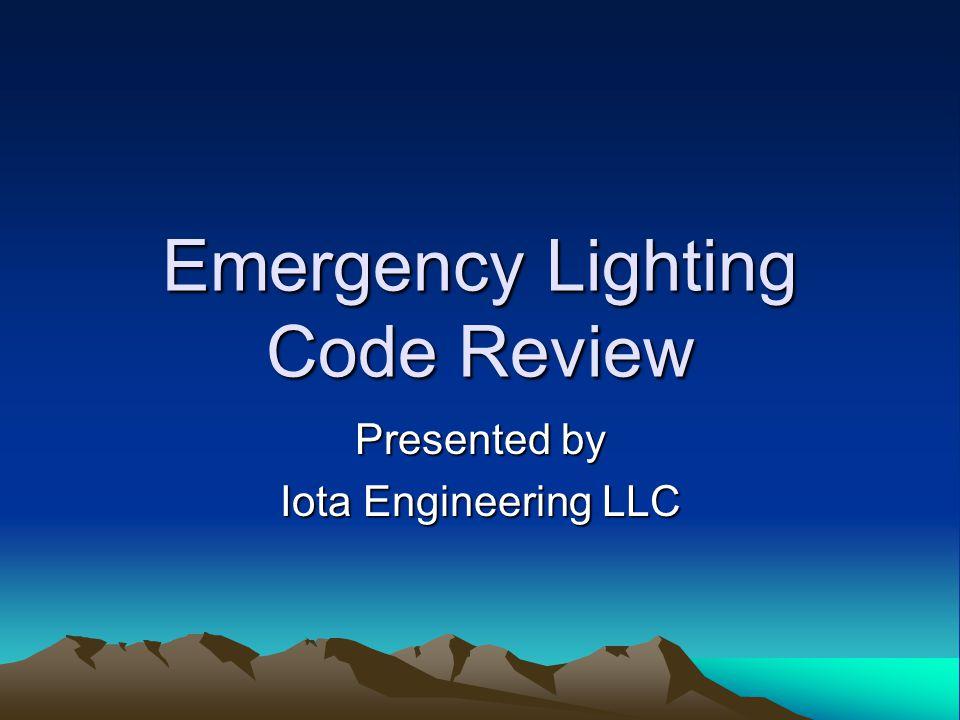 Emergency Lighting Code Review Presented by Iota Engineering LLC
