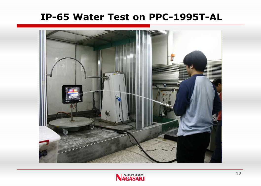 12 IP-65 Water Test on PPC-1995T-AL