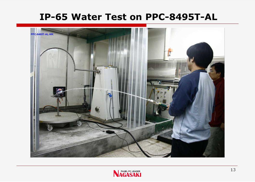 13 IP-65 Water Test on PPC-8495T-AL