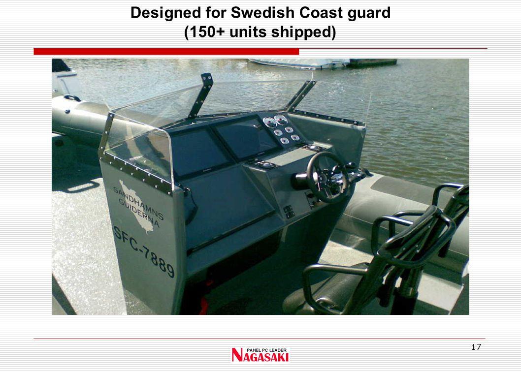 17 Designed for Swedish Coast guard (150+ units shipped)