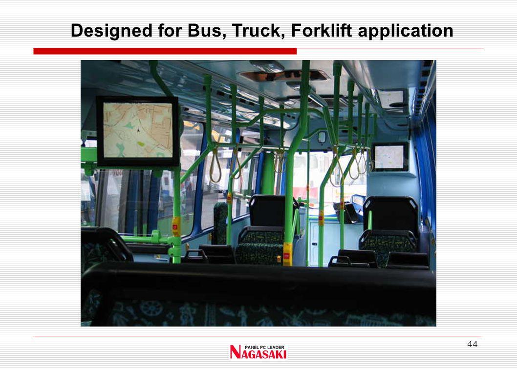 44 Designed for Bus, Truck, Forklift application