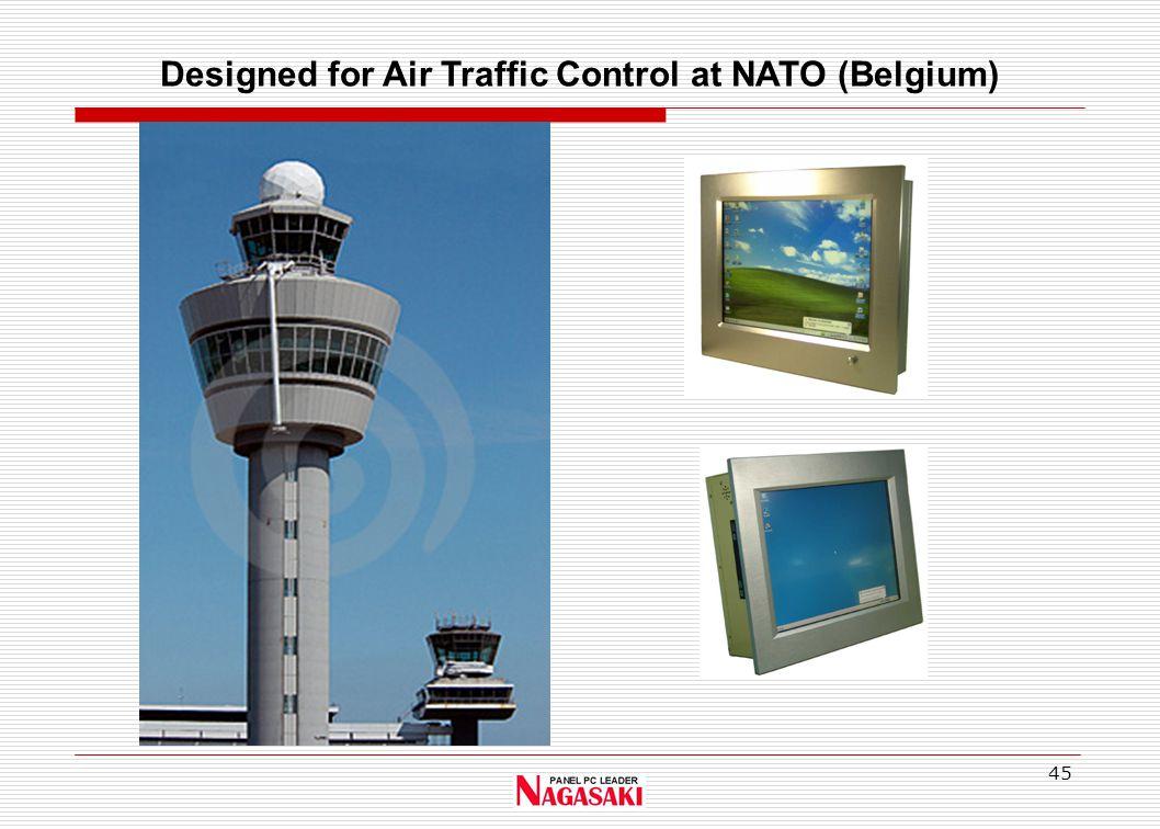 45 Designed for Air Traffic Control at NATO (Belgium)